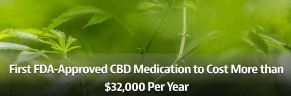 First FDA-Approved CBD Medication to Cost More than $32,000 Per Year
