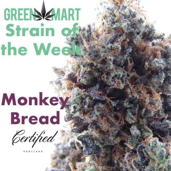 Monkey Bread is Green Mart Strain of the Week